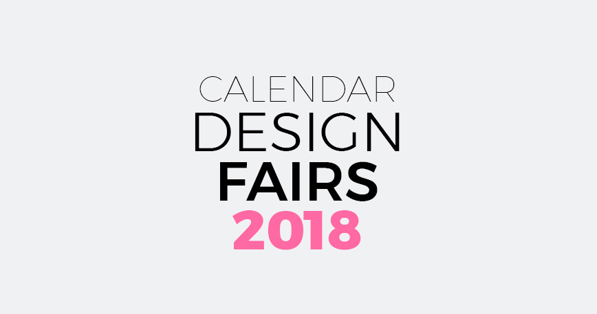 2018 Calendar of the most importants design fairs and events in the world